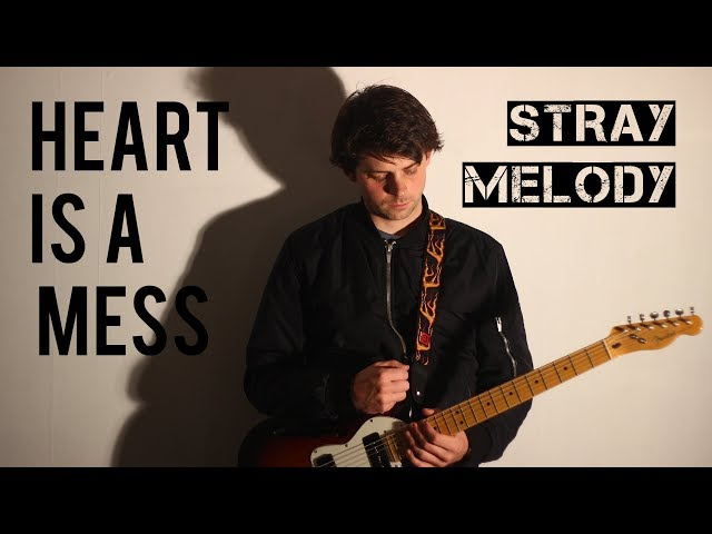 Heart is a mess  - Stray Melody