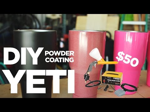 Diy Powder Coating Is Cheap Fun And Easy Yeti Cup With