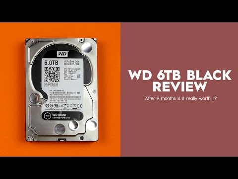 WD Black 6TB Review, After 9 Months – is it worth it?