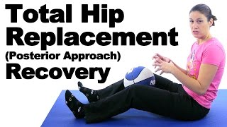 Total Hip Replacement (Posterior Approach) Recovery Exercises - Ask Doctor Jo