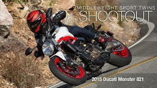 2015 Ducati Monster 821 - Sport Twins Shootout Part 2 - MotoUSA