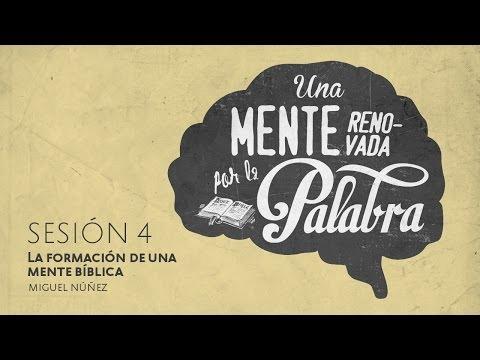La formación de una mente bíblica — Pastor Miguel Núñez