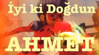 İyi ki Doğdun AHMET :)  Komik Doğum günü Mesajı 1. VERSİYON *happy birthday Ahmet*