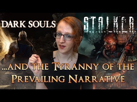 Dark Souls, STALKER, and the Tyranny of the Prevailing Narrative
