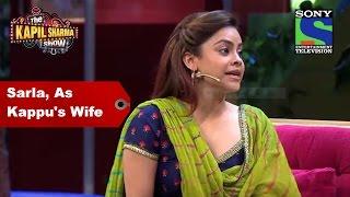 Sarla As Kappu's Wife  The Kapil Sharma Show