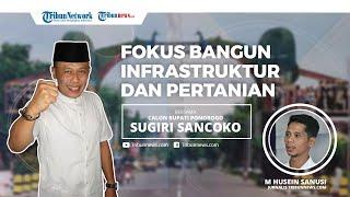 Program Cabup Sugiri Sancoko akan Fokus Membangun Infrastruktur dan Pertanian Ponoroogo