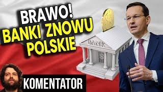 SUKCES! Polska Odzyskuje Banki. Ponad 50% w Rękach Polaków – Analiza Komentator Pieniądze Polityka