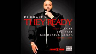 DJ Khaled   They Ready Ft. J. Cole, Big K.R.I.T. & Kendrick Lamar (Explicit)
