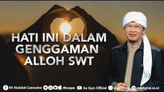 """CERAMAH Aa Gym Terbaru 2017 AA GYM VIDEO KAJIAN MQ PAGI """"HATI INI DALAM GENGGAMAN ALLOH SWT"""""""