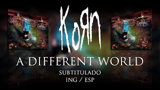 Korn - A Different World feat. Corey Taylor (subtitulado) (ING/ESP)