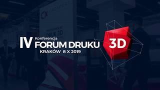 Relacja z IV Konferencji Forum Druku 3D