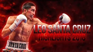 Leo Santa Cruz Highlights 2018