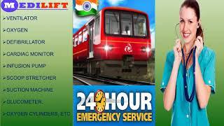 Get Medilift Train Ambulance in Patna and Delhi at Lowest Budget