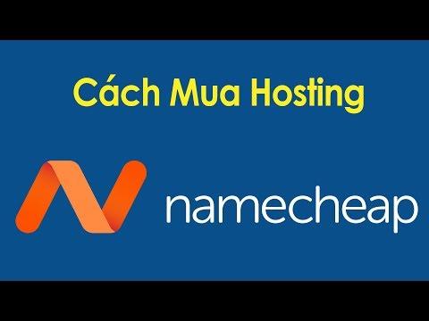 Hướng dẫn mua Hosting tại Namecheap 2019 [giá rẻ]