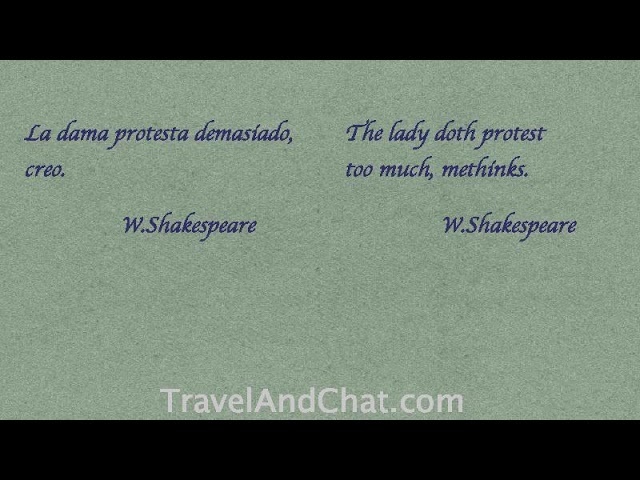 W. Shakespeare.   Quote in Spanish.   The lady doth protest too much, methinks.