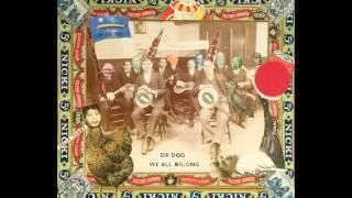 Dr. Dog - We All Belong (Full Album)