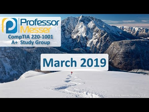 Professor Messer's 220-1001 A+ Study Group - March 2019 - YouTube