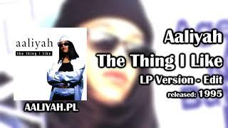 Aaliyah - The Thing I Like (LP Version - Edit) [Aaliyah.pl]