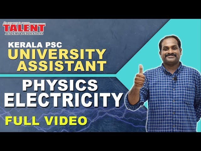 Kerala PSC Physics for University Assistant Exam | ELECTRICITY | FULL VIDEO
