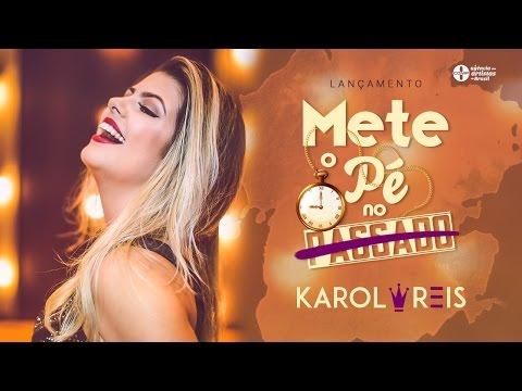 KAROL REIS - METE O PÉ NO PASSADO