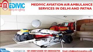 Cheap and Cheerful Medivic Air Ambulance Services in Delhi and Patna