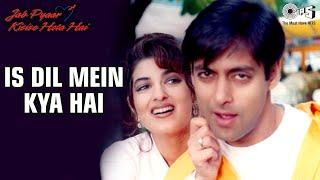 Is Dil Mein Kya Hai - Video Song | Jab Pyaar Kisise Hota Hai | Salman Khan & Twinkle