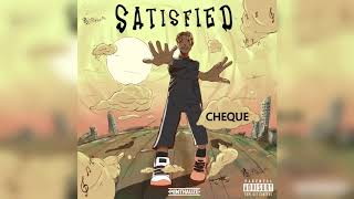 Cheque - Satisfied (Official Audio)