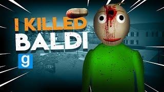 I KILLED BALDI   Gmod I Killed #92 - Baldi's Basics