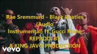 Rae Sremmurd  Black Beatles Instrumental Ft Gucci Mane