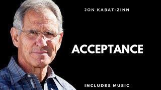 Acceptance - Mindfulness Principle - Jon Kabat-Zinn - Attitudes of Mindfulness.