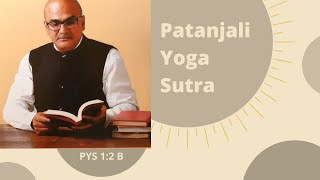 Patanjali Yoga sutras 1:2B