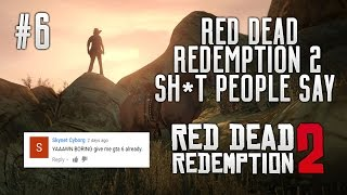 "SH*T PEOPLE SAY ABOUT RED DEAD REDEMPTION 2 - ""Rockstar Makes EMPTY Open World Games"" - Episode 6"