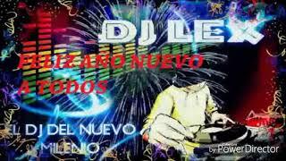 Mix AÑo Nuevo 2019 ✅✅full  Lex Dj Music Reggaeton, Pachanga, Salsa Y Más