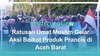 Ratusan Umat Muslim Gelar Aksi Boikot Produk Prancis di Aceh Barat
