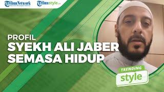Profil Syekh Ali Jaber Semasa Hidup hingga Penyebab Meninggalnya