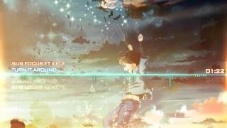 [Nightcore-Mix] Sub Focus  ft. Kele - Turn It Around ☆P.D.X☆