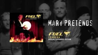 Fuel - Mary Pretends