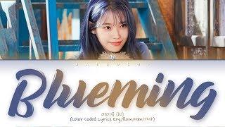 IU (아이유)   Blueming (Color Coded Lyrics EngRomHan가사)