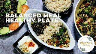 Weight Management Balanced Meal Healthy Eating Plate Video Recipe Protein, CarbFiber Bhavna'sKitchen