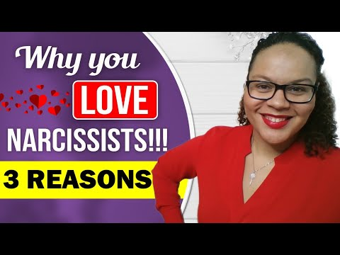 Why you love narcissists!