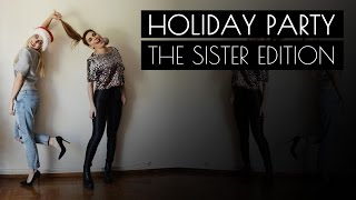 HOLIDAY PARTY_ the sister edition