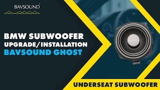BAVSOUND BMW Ghost Underseat Subwoofer Replacement Guide 2017 Version