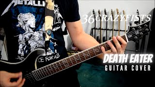 36 Crazyfists - Death Eater (Guitar Cover)