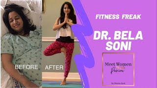 Fitness Freak Dr. Bela Soni Meet Women with Passion Season 1 Episode 3 by Bhavna Patel