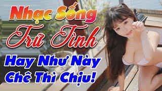 nhac-song-remix-hay-2020-lk-nhac-song-tru-tinh-remix-hay-nhu-nay-che-thi-chiu