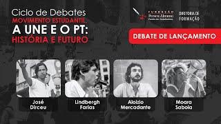 """Ciclo de debates """"Movimento Estudantil, a UNE e o PT: História e Futuro"""""""