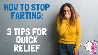How To Stop Farting - 3 Easy Gas Busters!