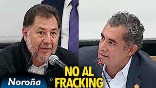 """Noroña a Ochoa Reza: """"El FRACKING no se permitirá en el País"""" - Comisión de Energía"""