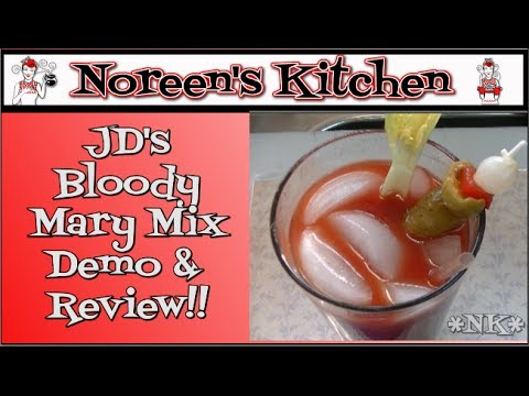 JD's Bloody Mary Mix Demo and Review ~ Noreen's Kitchen