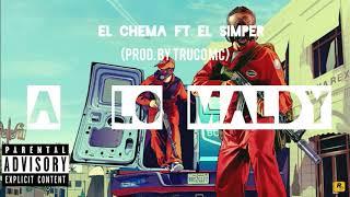 """""""A LO MALDY""""  El CHEMA ft El Simper (prod.by truco mc)"""
